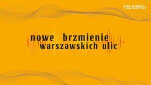 Nowe brzmienie warszawskich ulic – koncert finałowy